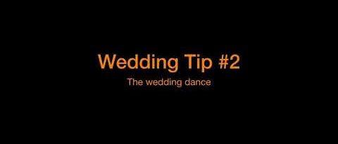 Wedding tip #2 - The Dance